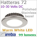12 volt LED light (10-30vdc) - Hatteras 72 Recess Dimmable Power LED, Polished STAINLESS Steel Bezel, WARM WHITE LED spot with wide-flood light beam