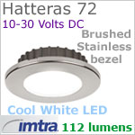 12 volt LED light (10-30vdc) - Hatteras 72 Recess  Dimmable Power LED, Brushed STAINLESS Steel Bezel, COOL WHITE LED spot with wide-flood light beam