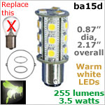 12 volt LED Bulbs (10-30vdc), ba15d Single Bayonet base, WARM white, 255 lumens