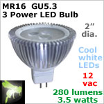 12 volt AC-DC Power 3 LED Bulb, MR 16 GU5.3 Landscape-Display Case, COOL white, 280 lumens