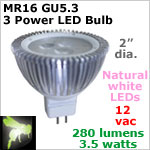 12 volt AC-DC Power 3 LED Bulb, MR 16 GU5.3 Landscape-Display Case, NATURAL white, 280 lumens