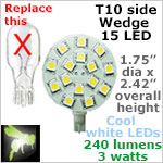 12 volt LED Bulbs (10-30vdc), T10 wedge side entry, COOL white, 240 lumens