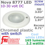 12 volt LED Lights (10-30vdc) - Nova 8777, Recess mount ceiling light with Switch, CHROME colored plastic with 165 lumens COOL White LED Bulb