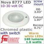 12 volt LED Lights (10-30vdc) - Nova 8777, Recess mount ceiling light with Switch, CHROME colored plastic with 140 lumens WARM White LED Bulb