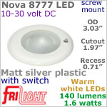 12 volt LED Lights (10-30vdc) - Nova 8777, Recess mount ceiling light with Switch, MATT SILVER Bezel with 140 lumens WARM White LED Bulb