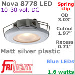 12 volt LED Lights (10-30vdc) - Nova 8778 with Spring Mount Clips, Recess mount, MATT SILVER Bezel with BLUE LED Bulb