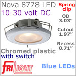 12 volt LED Lights (10-30vdc) - Nova 8778 with Spring Mount Clips, recess mount, with Switch, CHROME colored plastic with BLUE LED Bulb