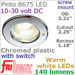 12 volt LED Lights (10-30vdc) - Pinto 8675 with switch, Recess mount, CHROME colored plastic with 140 lumens WARM White LED Bulb