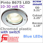 12 volt LED Lights (10-30vdc) - Pinto 8675 with switch, Recess mount ceiling light, CHROME colored plastic with BLUE LED Bulb