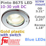 12 volt LED Lights (10-30vdc) - Pinto 8675 with switch, Recess mount ceiling light, GOLD colored plastic with BLUE LED Bulb
