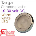 12 volt LED Courtesy Lights (10-30vdc) - Targa 8990, Recess mount, CHROME plastic, with 140 lumens WARM WHITE LED, IP64 Water Resistant