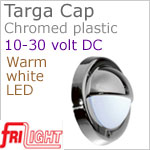12 volt LED Courtesy Lights (10-30vdc) - Targa Cap 8991, Recess mount, CHROME plastic with 140 lumens WARM White LED Bulb, IP64 Water Resistant